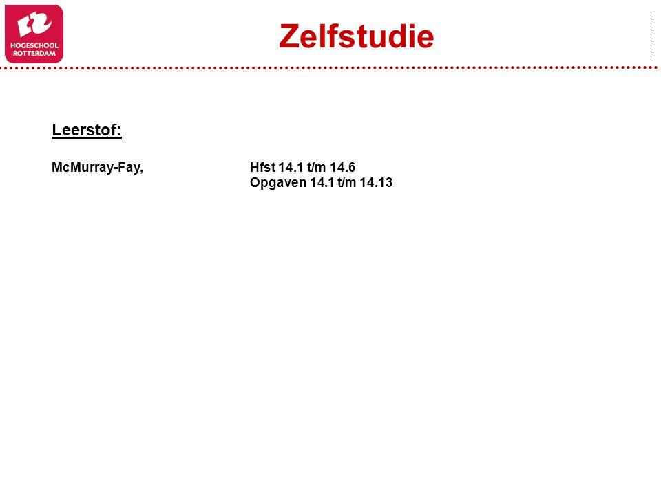 Zelfstudie Leerstof: McMurray-Fay, Hfst 14.1 t/m 14.6