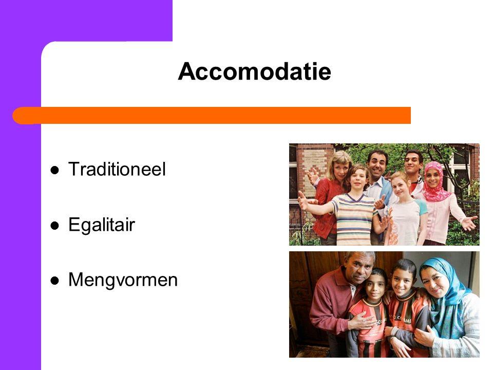 Accomodatie Traditioneel Egalitair Mengvormen 33
