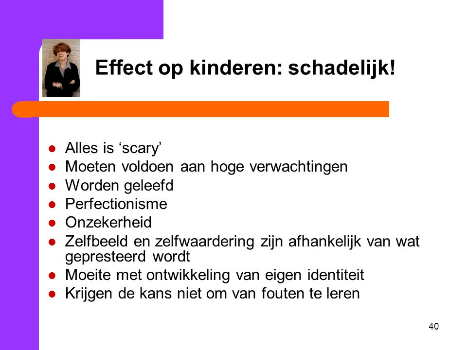 Effect op kinderen: schadelijk!