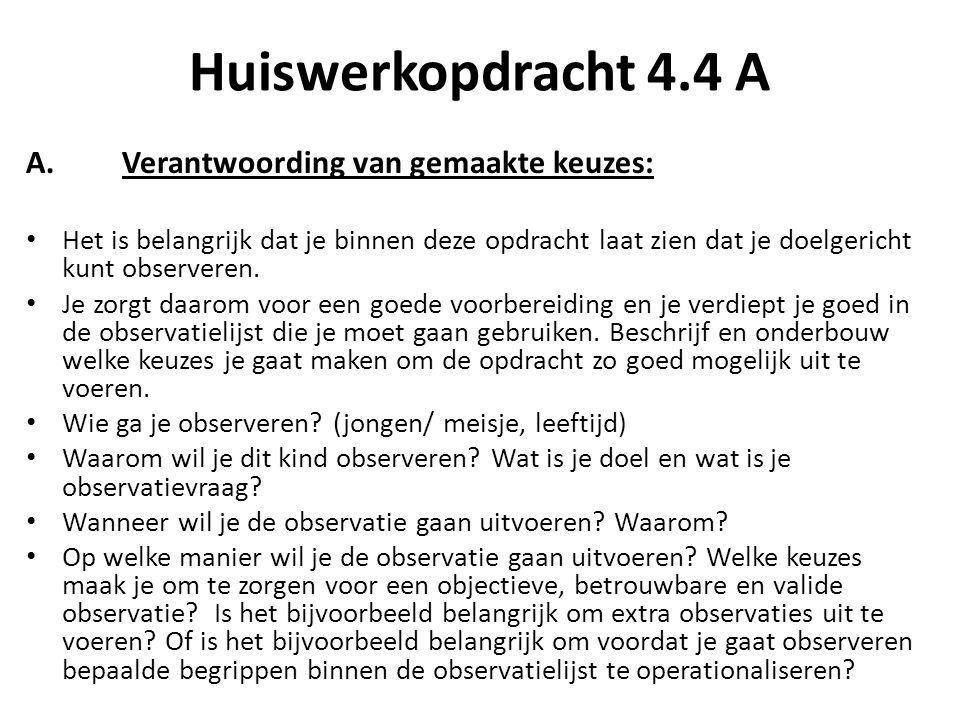 Huiswerkopdracht 4.4 A Verantwoording van gemaakte keuzes: