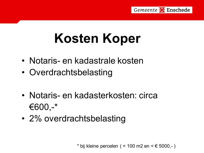 Kosten Koper Notaris- en kadastrale kosten Overdrachtsbelasting