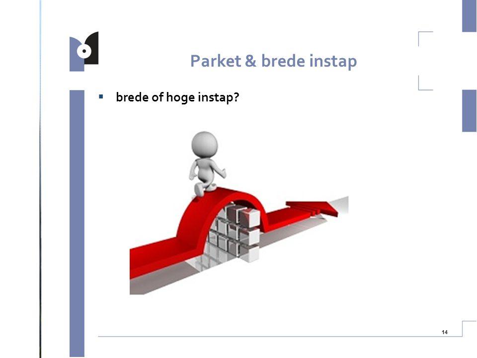 Parket & brede instap brede of hoge instap 14