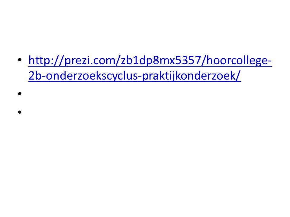 http://prezi.com/zb1dp8mx5357/hoorcollege-2b-onderzoekscyclus-praktijkonderzoek/