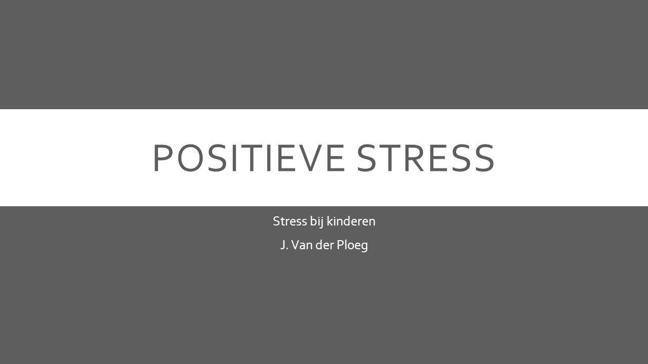 Stress bij kinderen J. Van der Ploeg