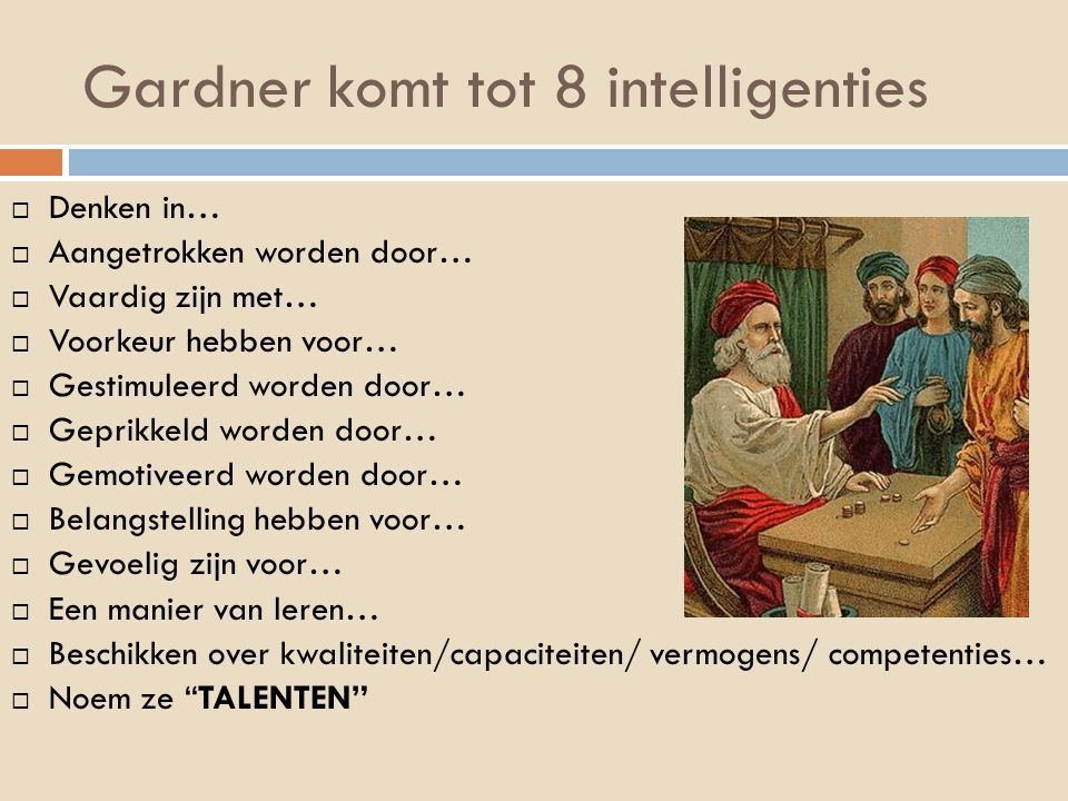 Gardner komt tot 8 intelligenties