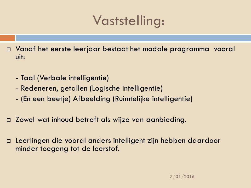 Vaststelling: Vanaf het eerste leerjaar bestaat het modale programma vooral uit: - Taal (Verbale intelligentie)