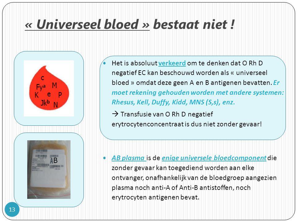 « Universeel bloed » bestaat niet !