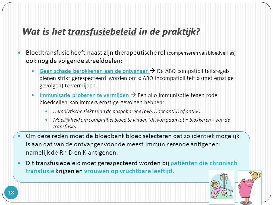 Wat is het transfusiebeleid in de praktijk