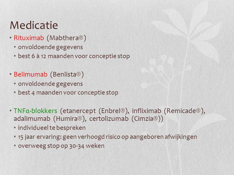 Medicatie Rituximab (Mabthera®) Belimumab (Benlista®)