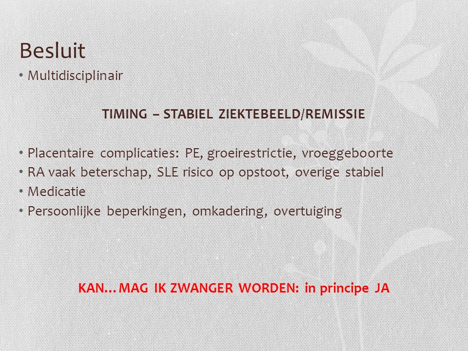 Besluit Multidisciplinair TIMING – STABIEL ZIEKTEBEELD/REMISSIE
