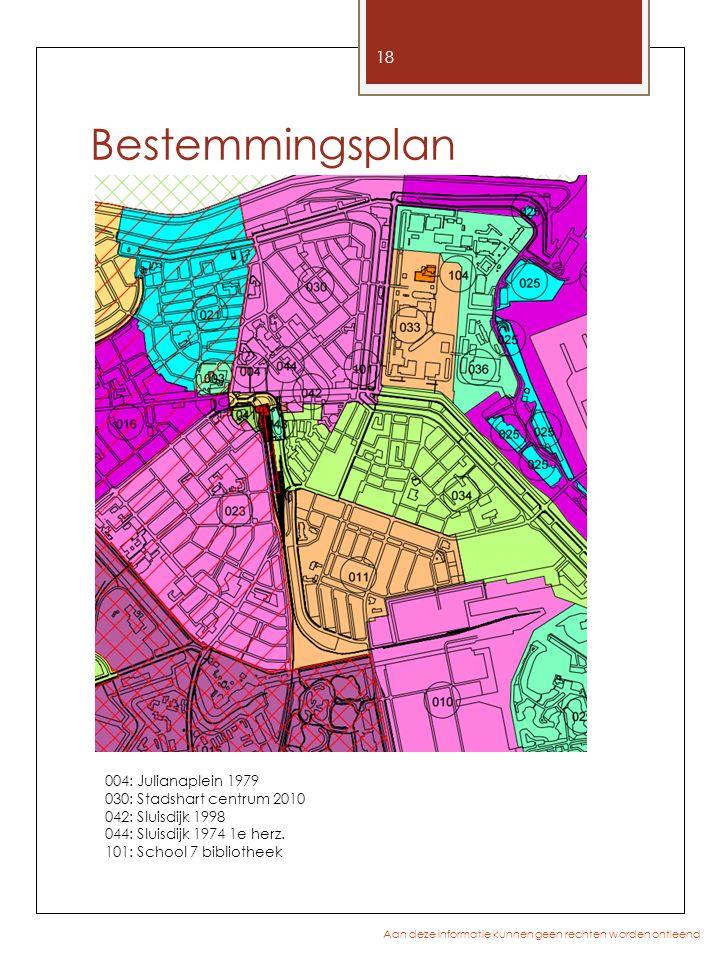 Bestemmingsplan 004: Julianaplein 1979 030: Stadshart centrum 2010