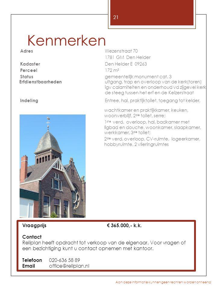 Kenmerken Vraagprijs € 365.000,- k.k. Contact