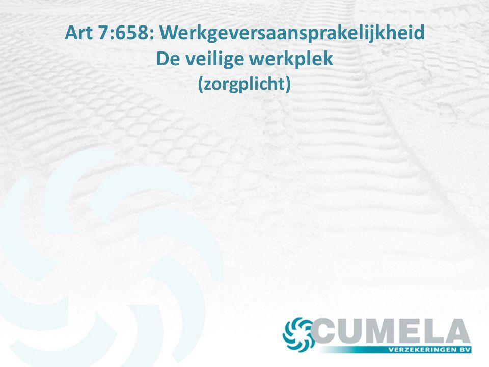 Art 7:658: Werkgeversaansprakelijkheid De veilige werkplek (zorgplicht)