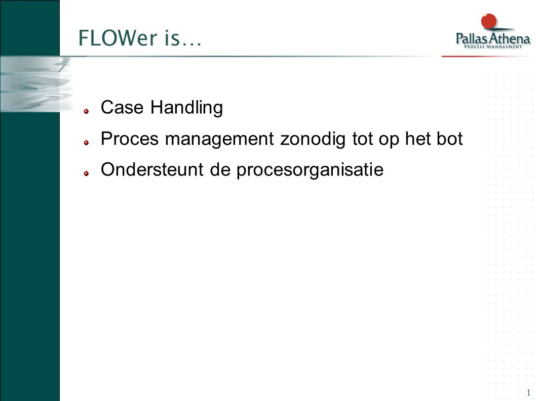 FLOWer is… Case Handling Proces management zonodig tot op het bot