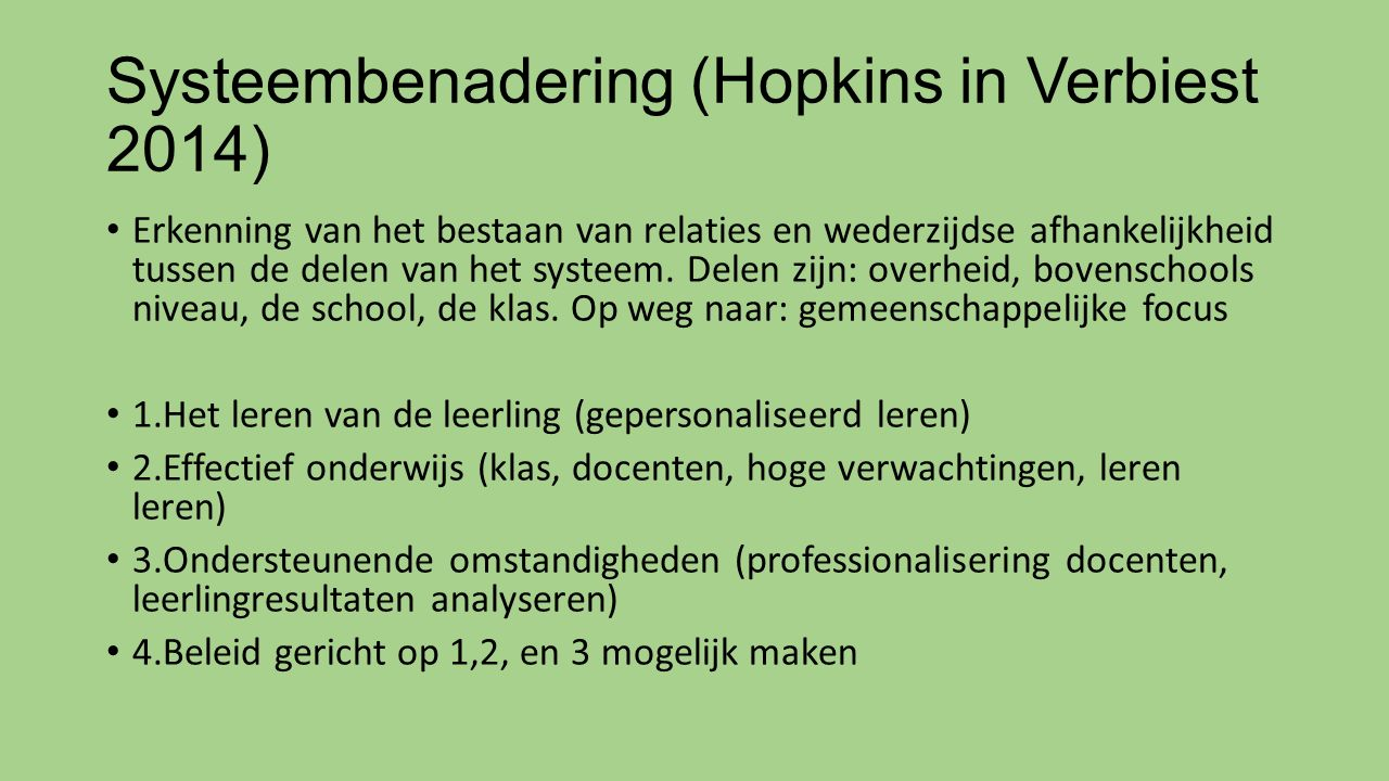 Systeembenadering (Hopkins in Verbiest 2014)