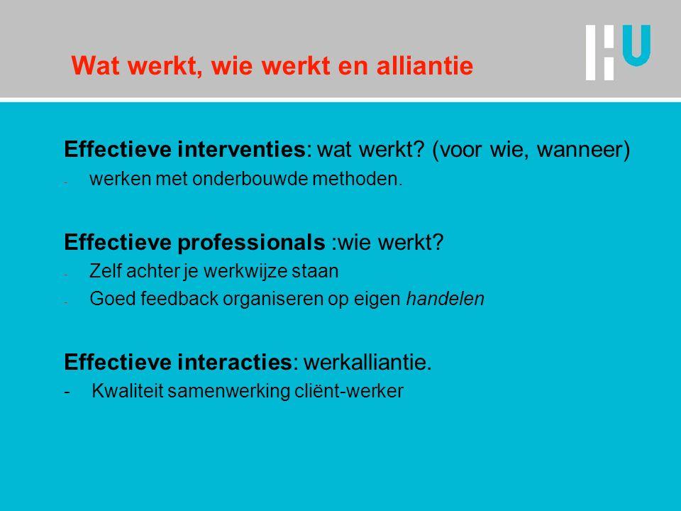 Wat werkt, wie werkt en alliantie