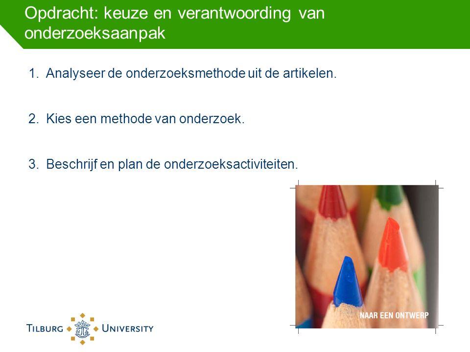 Opdracht: keuze en verantwoording van onderzoeksaanpak