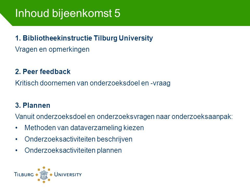 Inhoud bijeenkomst 5 1. Bibliotheekinstructie Tilburg University