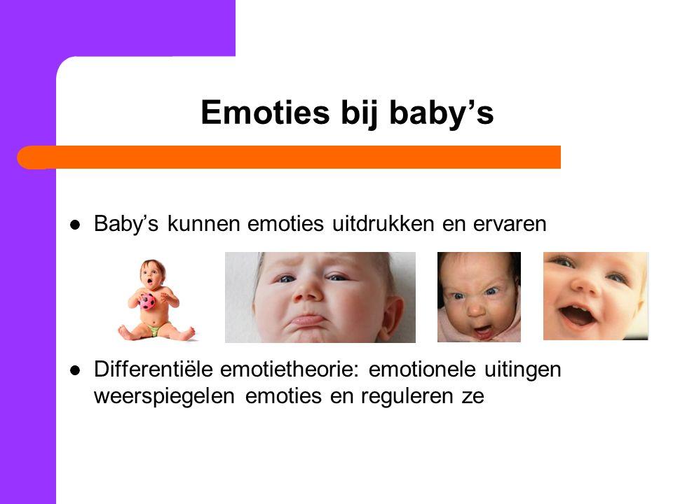 Emoties bij baby's Baby's kunnen emoties uitdrukken en ervaren