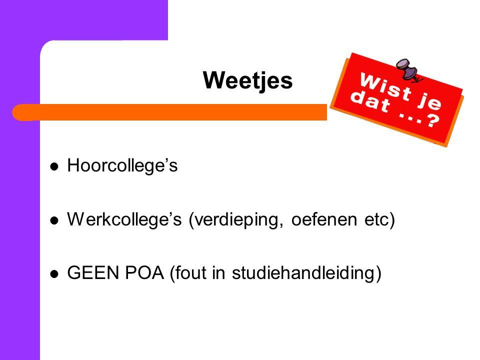 Weetjes Hoorcollege's Werkcollege's (verdieping, oefenen etc)