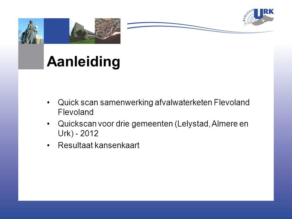 Aanleiding Quick scan samenwerking afvalwaterketen Flevoland Flevoland