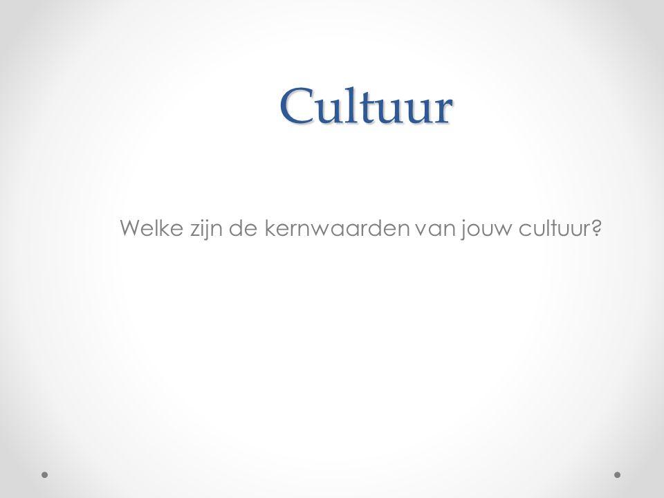 Cultuur Welke zijn de kernwaarden van jouw cultuur