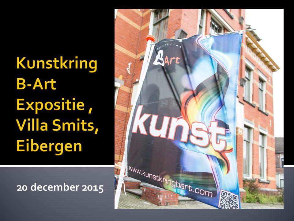 Kunstkring B-Art Expositie , Villa Smits, Eibergen