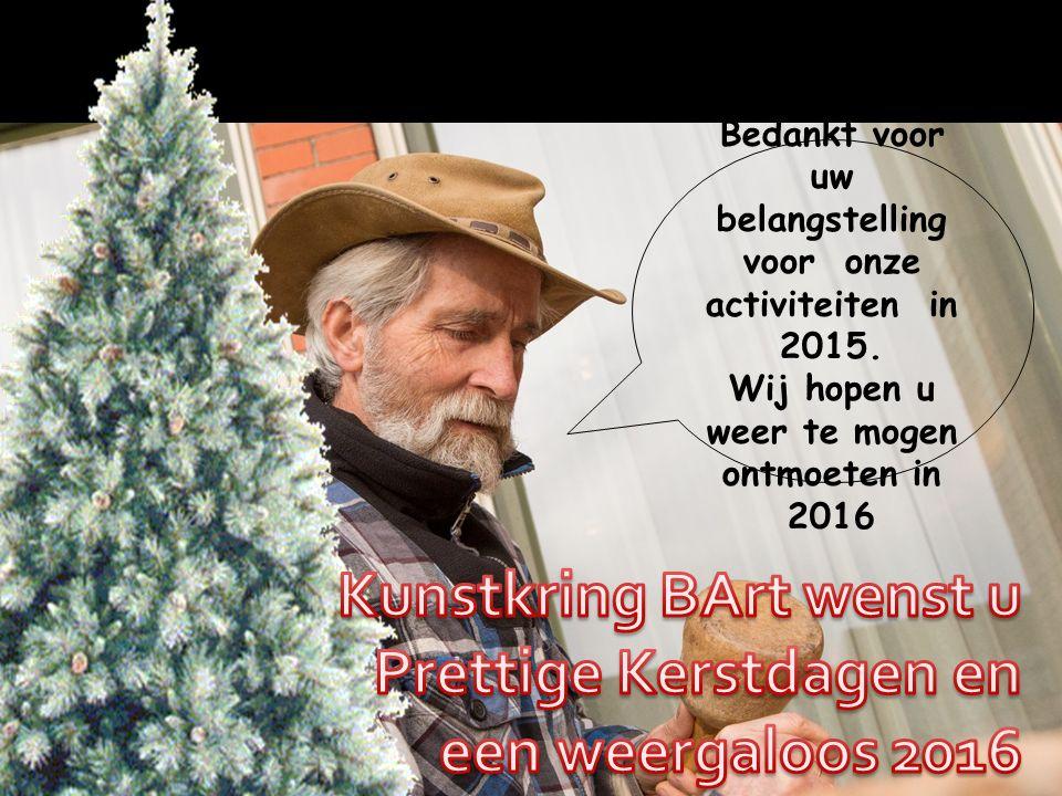 Kunstkring BArt wenst u Prettige Kerstdagen en een weergaloos 2016