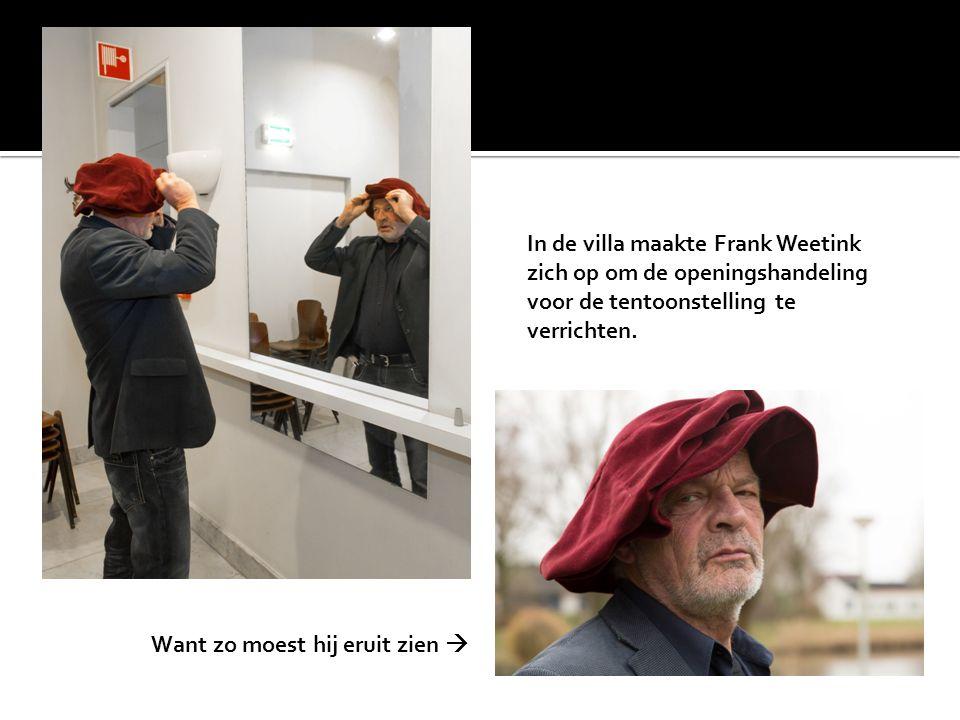 In de villa maakte Frank Weetink zich op om de openingshandeling voor de tentoonstelling te verrichten.
