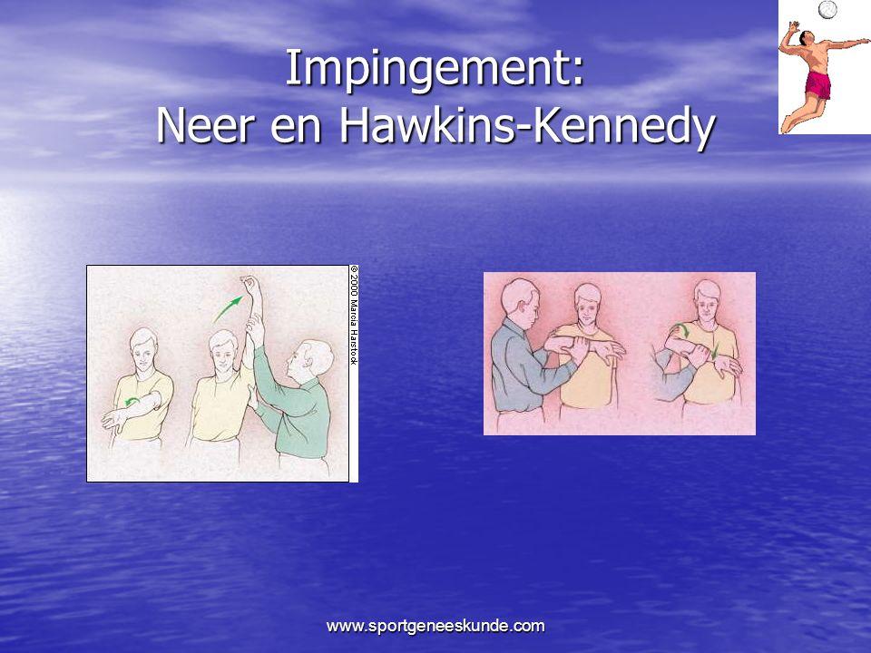 Impingement: Neer en Hawkins-Kennedy
