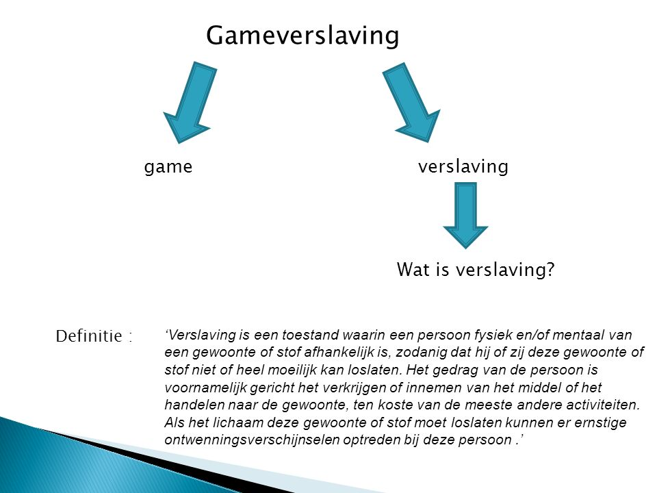 Gameverslaving game verslaving Wat is verslaving Definitie :