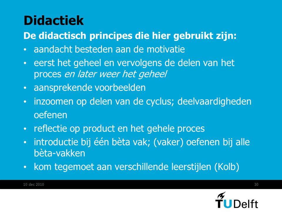Didactiek De didactisch principes die hier gebruikt zijn: