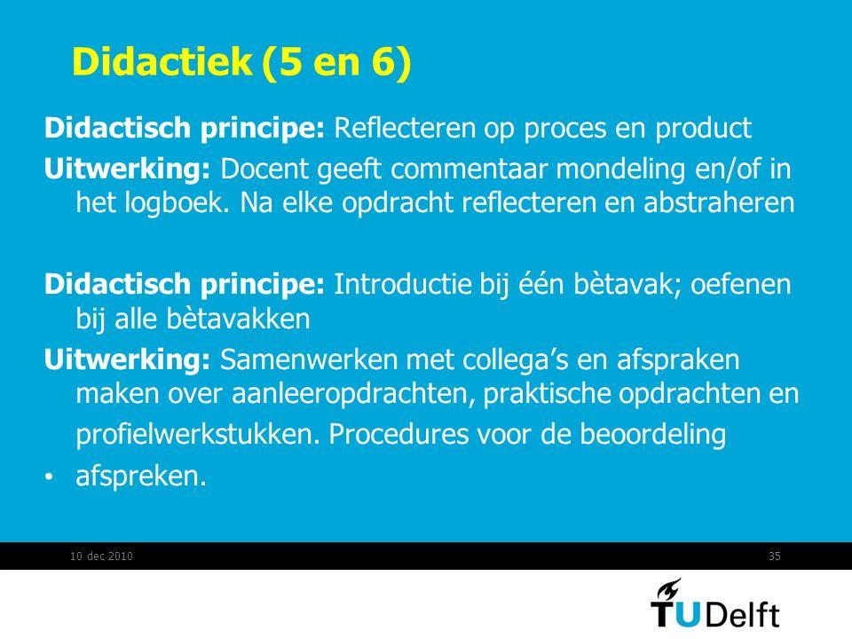 Didactiek (5 en 6) Didactisch principe: Reflecteren op proces en product.