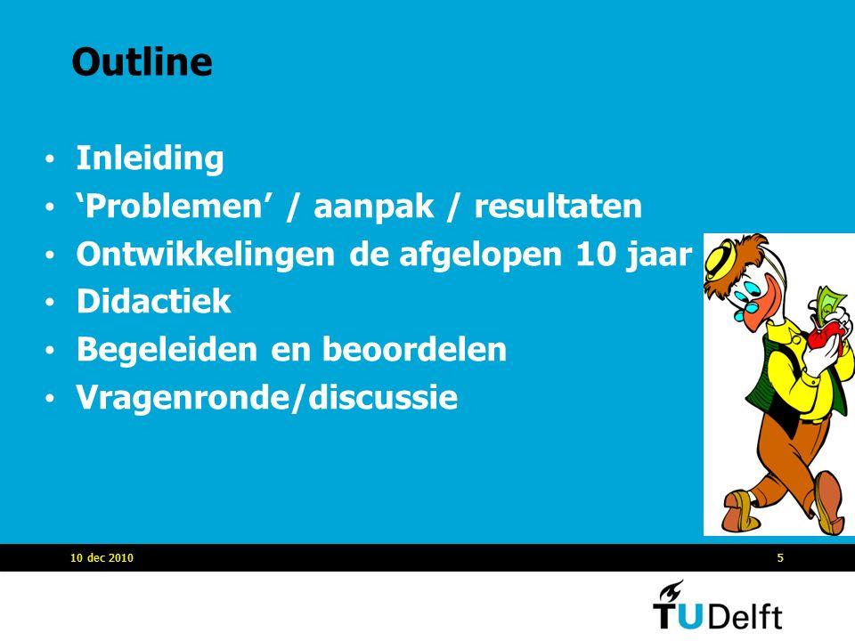 Outline Inleiding 'Problemen' / aanpak / resultaten