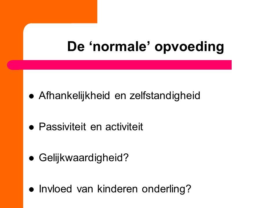 De 'normale' opvoeding