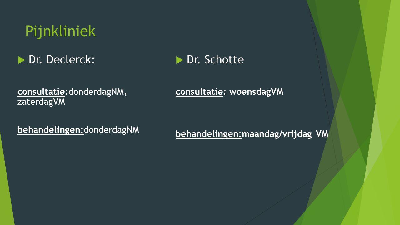 Pijnkliniek Dr. Declerck: Dr. Schotte