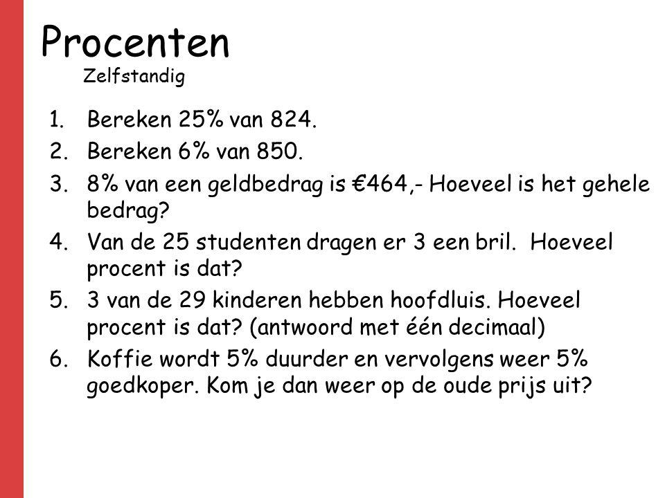 Procenten Bereken 25% van 824. Bereken 6% van 850.