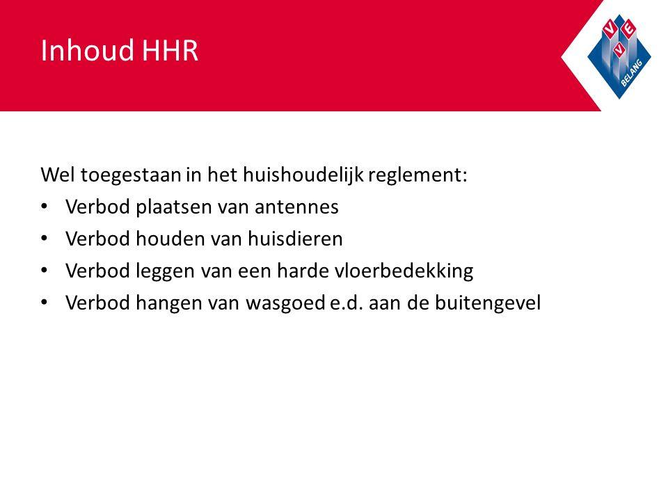 Inhoud HHR Wel toegestaan in het huishoudelijk reglement: