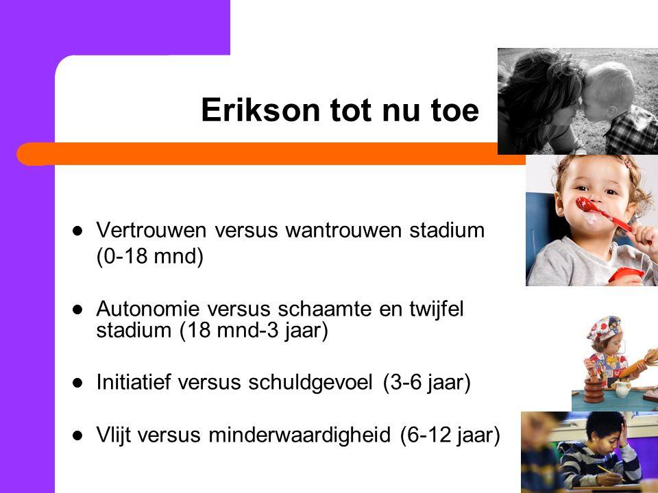 Erikson tot nu toe Vertrouwen versus wantrouwen stadium (0-18 mnd)