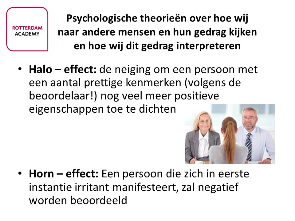 Psychologische theorieën over hoe wij naar andere mensen en hun gedrag kijken en hoe wij dit gedrag interpreteren