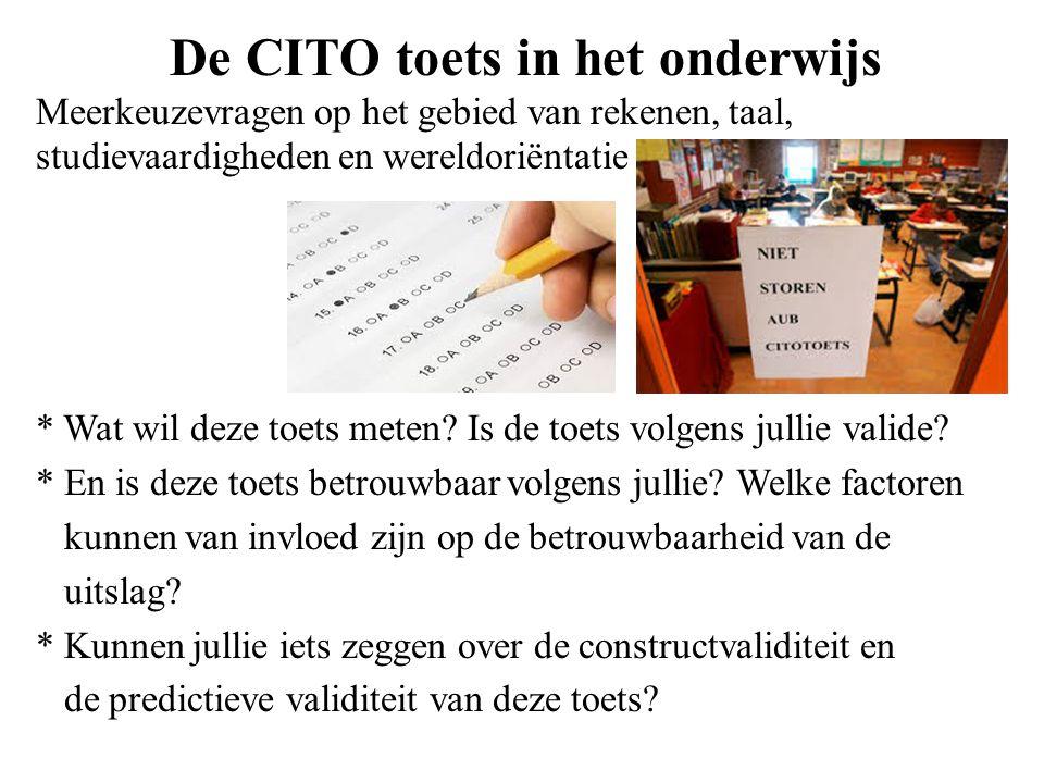 De CITO toets in het onderwijs Meerkeuzevragen op het gebied van rekenen, taal, studievaardigheden en wereldoriëntatie
