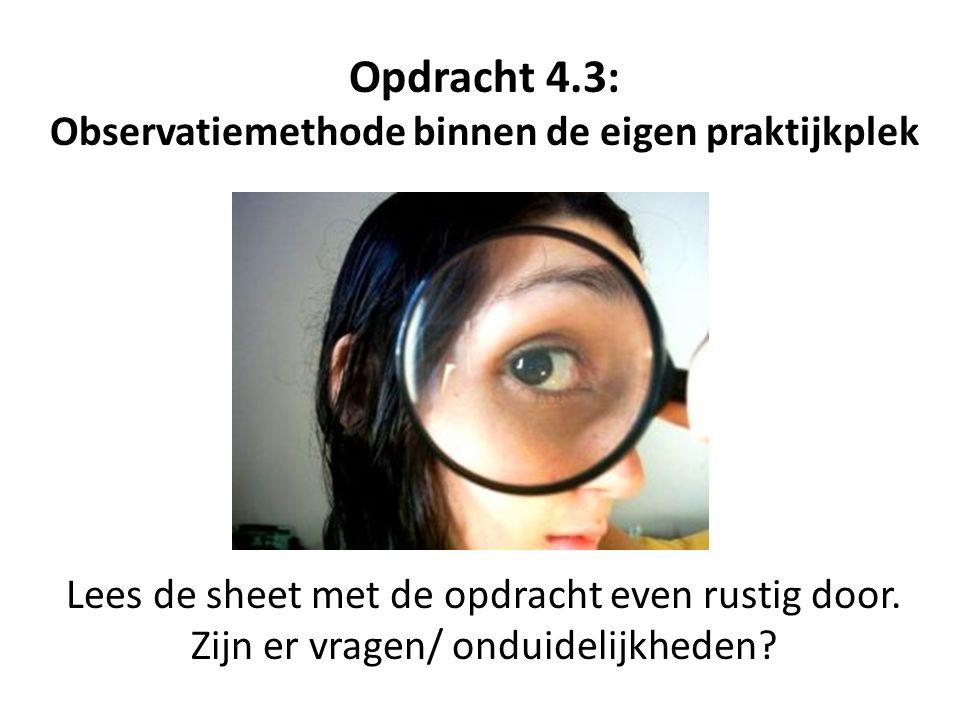 Opdracht 4.3: Observatiemethode binnen de eigen praktijkplek
