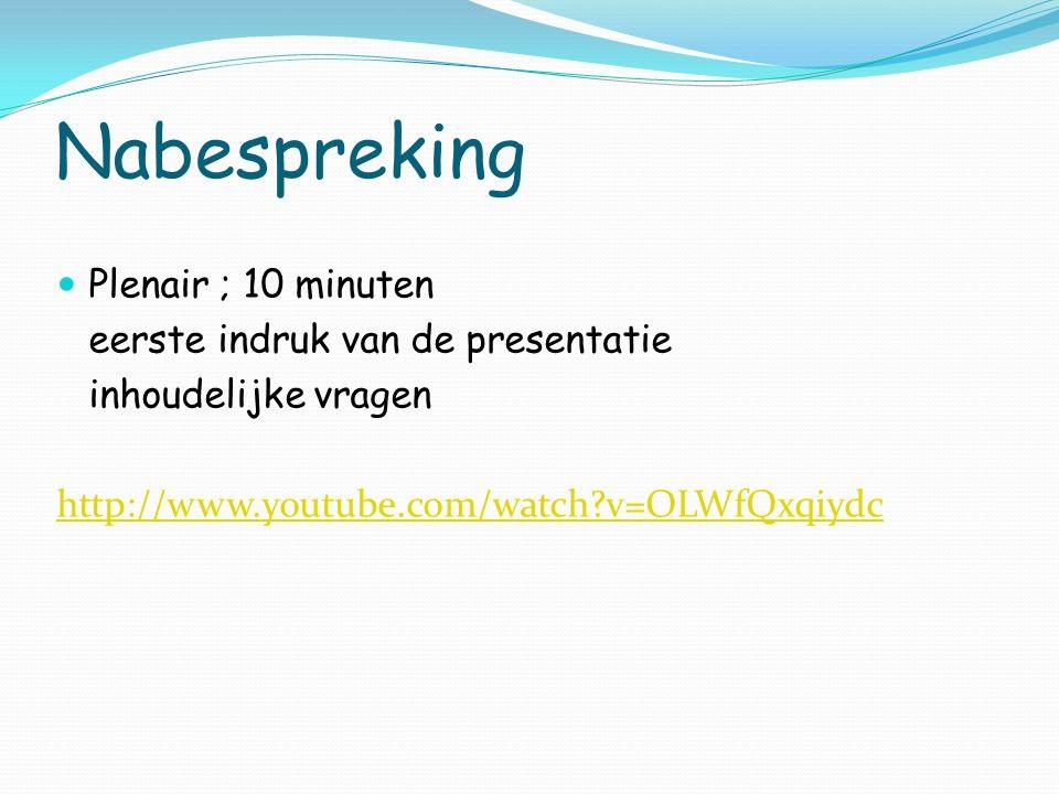 Nabespreking Plenair ; 10 minuten eerste indruk van de presentatie