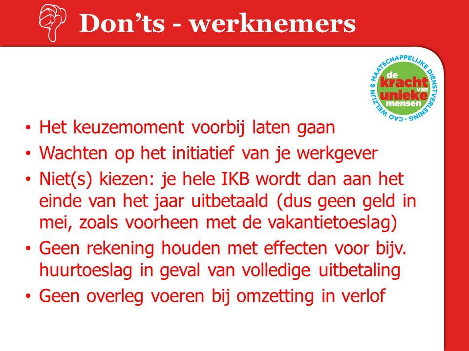Don'ts - werknemers Het keuzemoment voorbij laten gaan