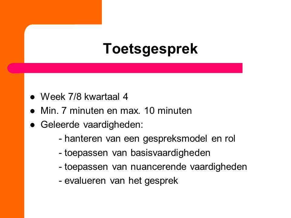 Toetsgesprek Week 7/8 kwartaal 4 Min. 7 minuten en max. 10 minuten