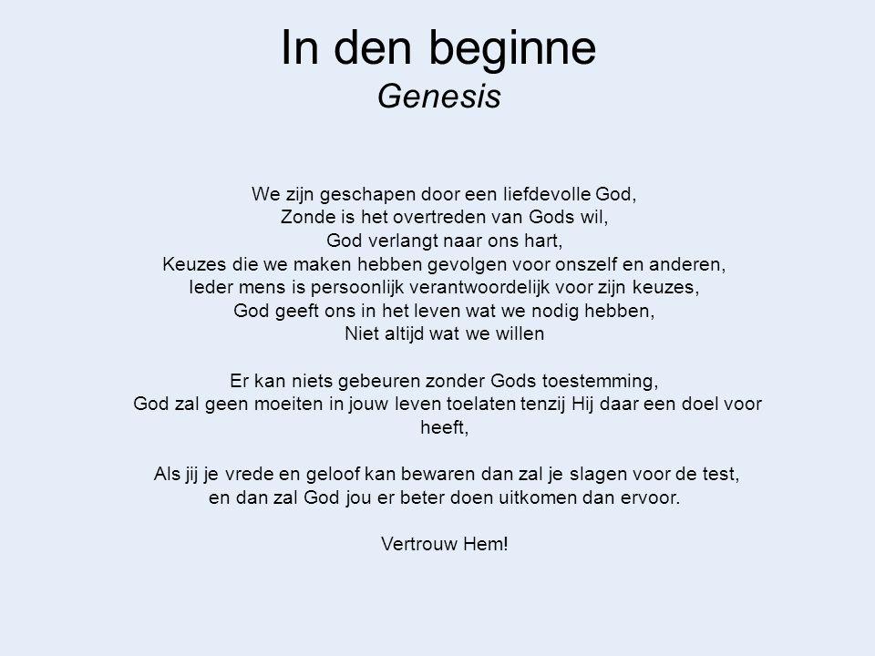 In den beginne Genesis We zijn geschapen door een liefdevolle God,