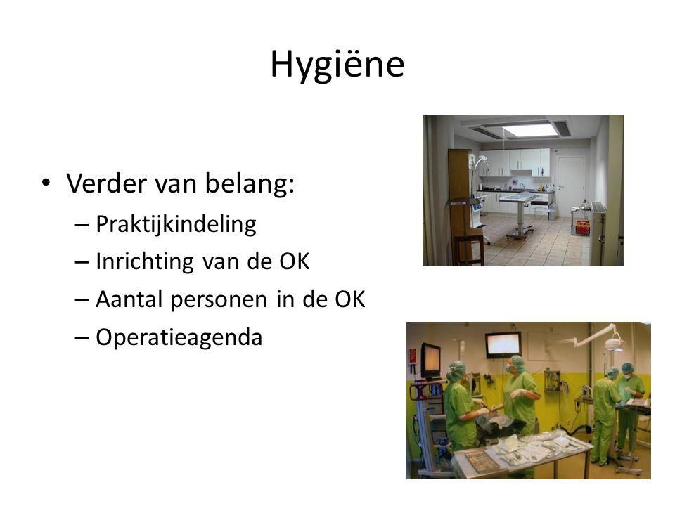 Hygiëne Verder van belang: Praktijkindeling Inrichting van de OK