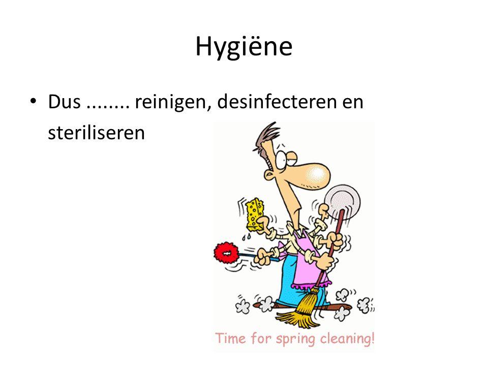 Hygiëne Dus ........ reinigen, desinfecteren en steriliseren