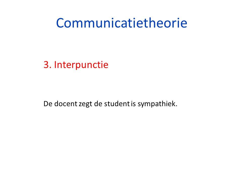 Communicatietheorie 3. Interpunctie