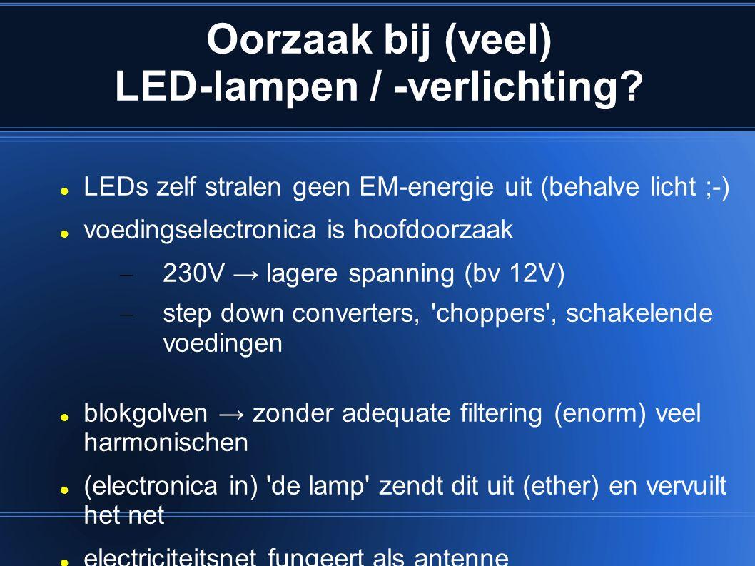 Oorzaak bij (veel) LED-lampen / -verlichting